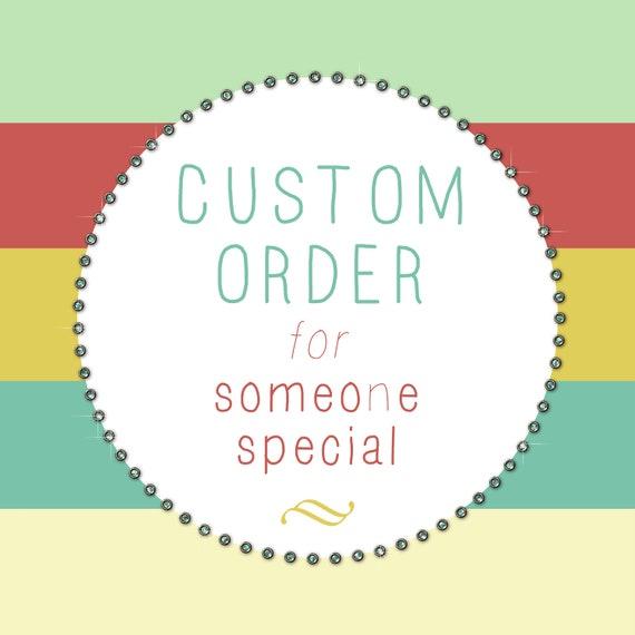 Custom Order for Kim