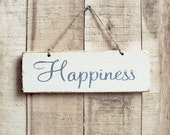 Happiness Rustic Sign With Blue And Cream Finish . Made To Order - UtopiaHomeAndGarden