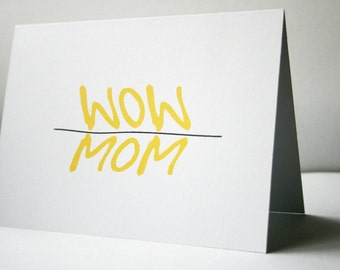 MOM / WOW -- Card/Envelope Set -- Mothers Day, Just Because Card