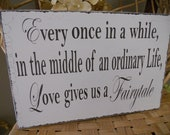 Wedding Sign, Fairytale, Wedding day display..Such a sweet saying:)