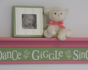 "Pink Nursery Decor - Dance Giggle Sing - Sign on 30"" Shelf Pink and Green Whimsical Flower Nursery Wall Decor"