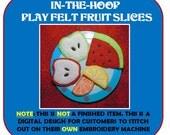 In-The-Hoop Play Felt Fruit Embrodery Design Set