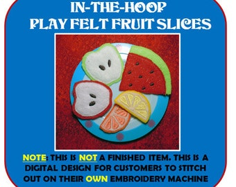 In-The-Hoop Play Felt Fruit Embrodery Design Set