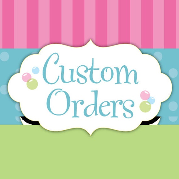Custom order for Lyn Saculles, Brooklyn and Mady's mommy.