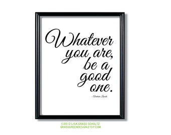8x10 Whatever You Are Be A Good One Abraham Lincoln Print UNDER 10 SALE