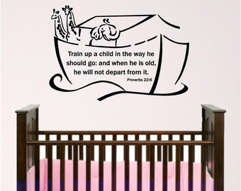 Nursery Bible Verse Wall Art, Noah's Ark, Baby Room Wall Decal, Train Up A Child, Proverbs 22:6