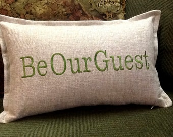 Cushion Cover - Pillow - Be Our Guest -  Embroidered Pillow Cover - Custom Embroidery