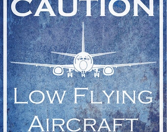 """Vintage Aviation Hangar Sign - Caution Low Flying Aircraft, 10x10"""" Print"""