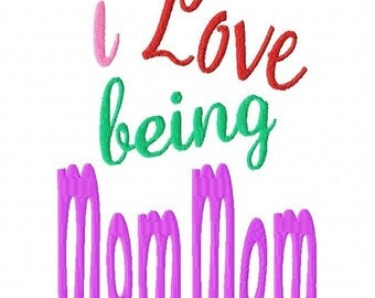 I Love being MomMom - Machine Embroidery Design - 9 Sizes