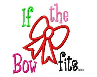 If the Bow fits - Bow Applique - Machine Embroidery Design - 8 Sizes