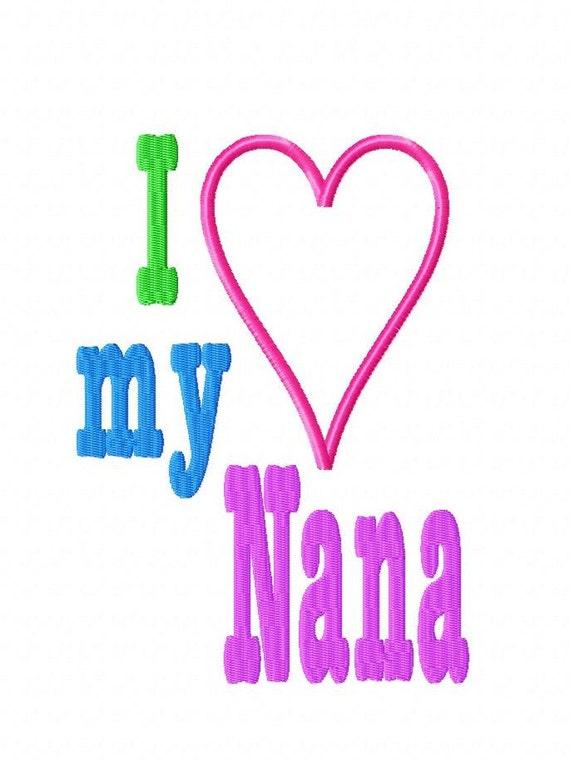 I Love my Nana - Heart Applique - Machine Embroidery Design - 8 Sizes