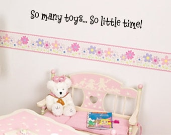 So many toys... So little time wall decal removable sticker
