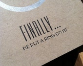 "Funny Wedding Card  - ""Finally He Put a Ring On It"" - letterpress"