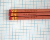 I'm always right engraved pencil set of 3 wood left handed pencils.
