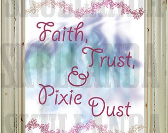 Faith Trust And Pixie Dust Wall Art Ready to Ship