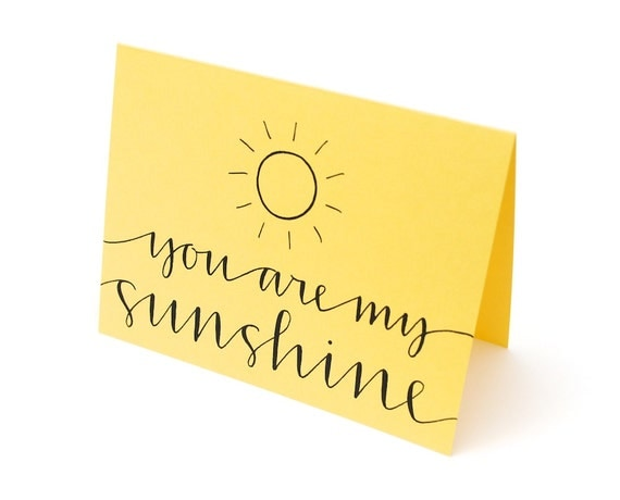 RESERVED You Are My Sunshine, Sweet Greeting Card, Handwritten Calligraphy, Sunny Yellow, Blank Inside, Single