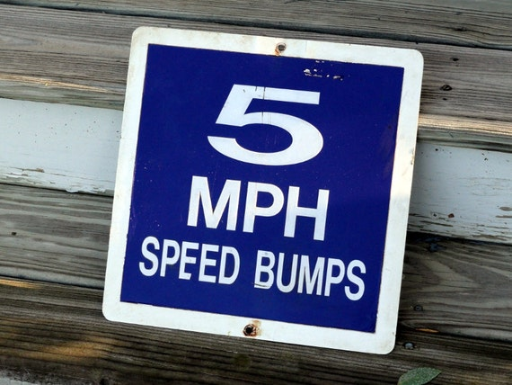 Vintage 5 MPH Sign - Speed Bumps