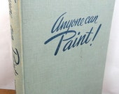 Vintage Anyone Can Paint  - 1957 Midcentury Painting & Drawing Lesson Book by Zaidenberg - Photography Prop