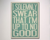 Typography Print / I Solemnly Swear That I'm Up To No Good Poster / Inspirational Quote / Kids Room