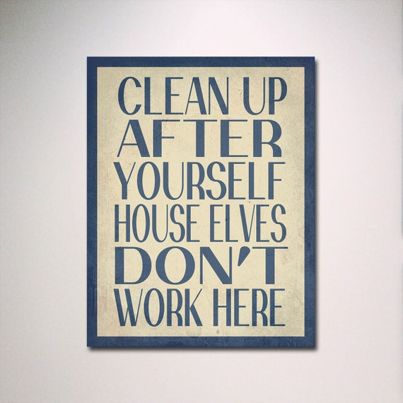 Harry Potter Typography // House Elves Don't Work Here Poster Print // Wall Art