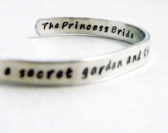 Princess Bride Quotation Bracelet - Her Heart Was a Secret Garden - Hand Stamped Cuff in Aluminum, Golden Brass or Sterling Silver
