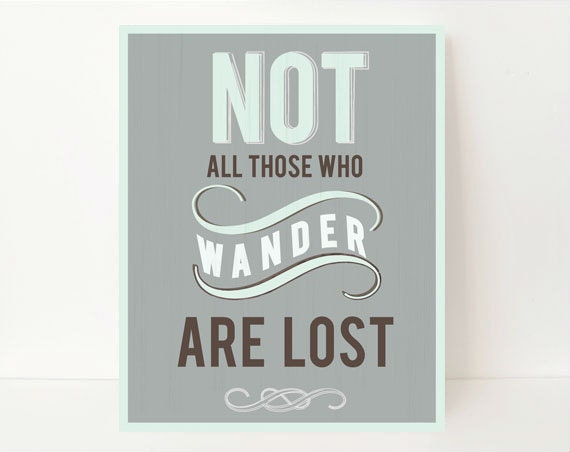 Not All Those Who Wander Are Lost Wanderlust Gifts Tolkien