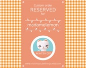 Custom order reserved for madamelemon