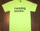 RUNNING SUCKS. t-shirt - neon yellow shirt