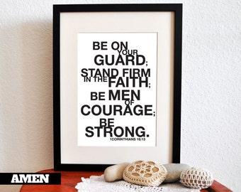 1 Corinthians 16:13. Be Strong. 8x10in. DIY. Printable Christian Poster. PDF. Bible Verse.