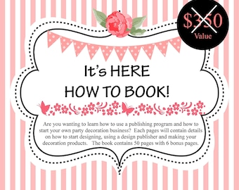 HOW TO MAKE book about party decorations, how to make party decorations, how to design party decorations, how to use a designing program