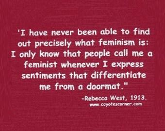 Rebecca West Feminism Doormat Quote