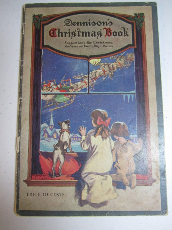 1922 Dennison's Christmas Book,Suggestions for Christmas,New Years & Twelfth Night Parties wonderful graphics