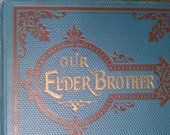 Our Elder Brother - 1897 religious reading