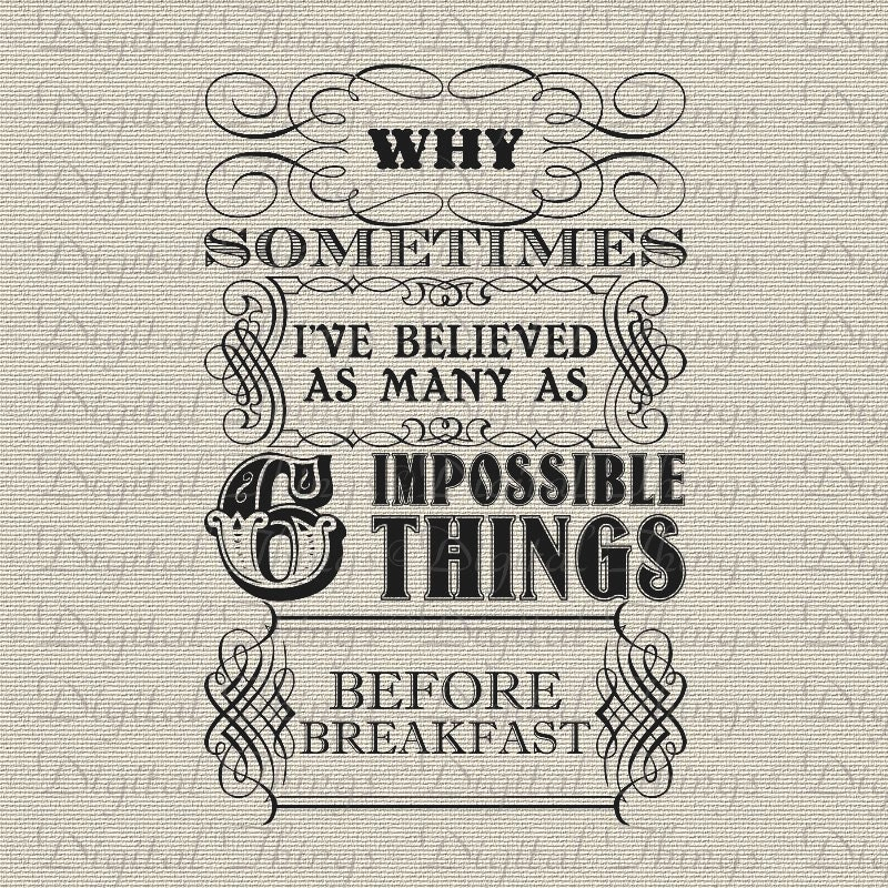 Alice In Wonderland Queen Quote Six Impossible Things