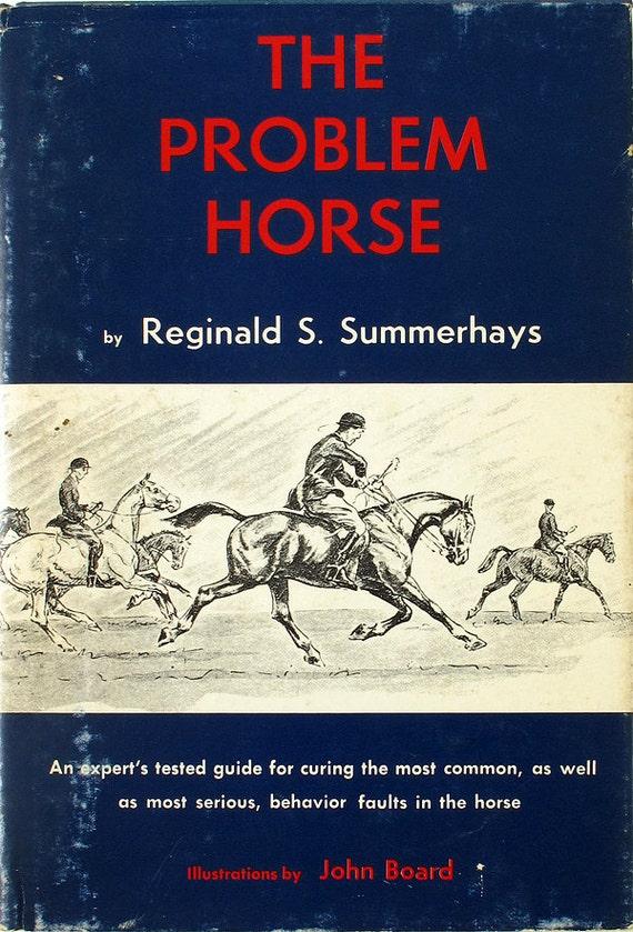 The Problem Horse by Reginald S.Summerhays  1960 HC/DJ