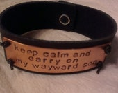 Supernatural Inspired Handstamped Cuff Bracelet......keep calm and carry on my wayward son