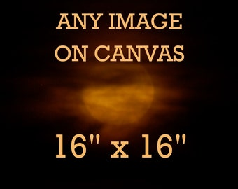 Square Photo Canvas, 16 x 16 inches, any image, moon photography