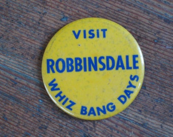 Vintage Button / Pinback - Visit Robbinsdale Whiz Bang Days Pin (Yellow Button)