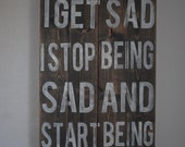 Whenever I Get Sad I Get Awesome- Distressed Typography Sign