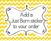 Just Born Sticker - Made to Match Your Monthly Baby Sticker Set