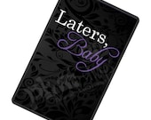 Laters Baby Kindle Fire Case - Kindle Cover - Hard Plastic Snap on Case - Kindle Case Laters Baby -Purple