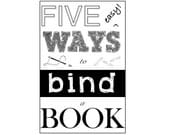 ZINE: Five Easy Ways to Bind a BOOK