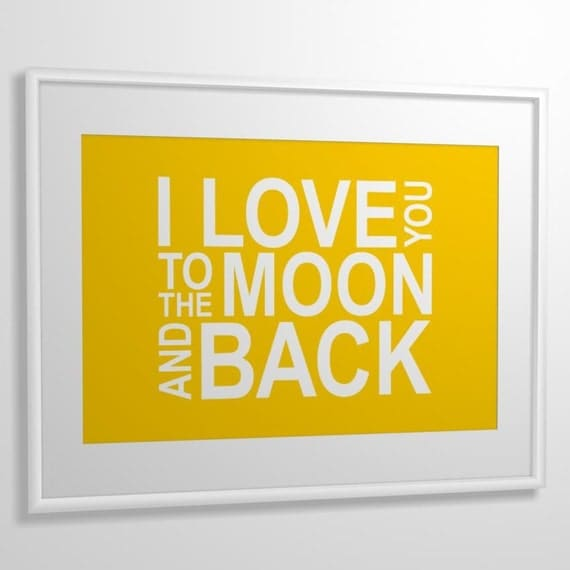 Nursery quote print I Love You To The Moon And Back A3