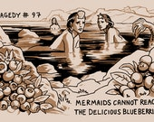 Tragedy 97: Mermaids Cannot Reach Blueberries Print