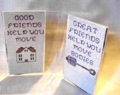 Great Friends Help You Move Bodies Funny Framed Cross Stitch