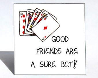 Friendship Magnet -  Quote, good friends, Sure Bet, Kitchen Decoration, Playing cards