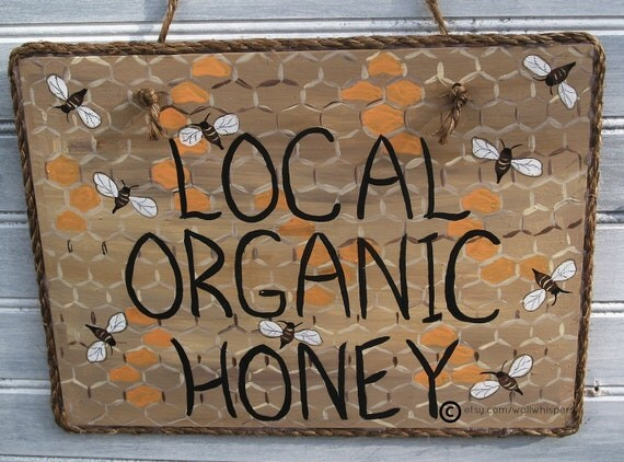 Organic Honey Sign Local   Beekeepers Display Sign Cottage Wall Decor  Rustic Farmhouse Cottage Amber Gold Fall Color Primitive