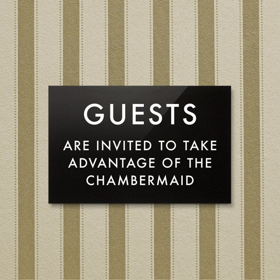 Funny Hotel Sign. Bed and Breakfast. Take advantage of the Chambermaid