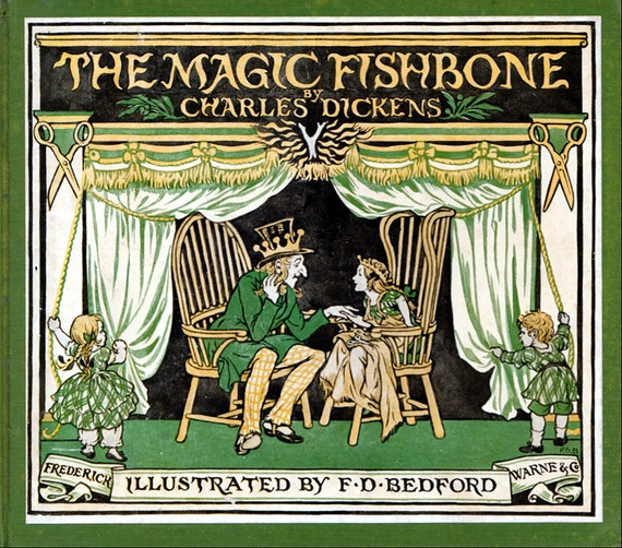 The Magic Fishbone by Charles Dickens, illustrated by F.D. Bedford