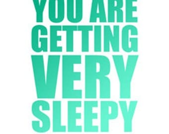 "You Are Getting Very Sleepy poster -  in ""Greens"" - digital download"